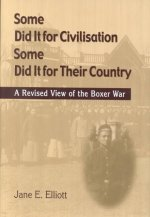 Some Did It for Civilisation; Some Did It for Their Country: A Revised View of the Boxer War