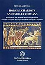 Horses, Chariots and Indo-Europeans: Foundations and Methods of Chariotry Research from the Viewpoint of Comparative Indo-European Linguistics