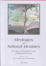 Ideologies and National Identities: The Case of Twentieth-Century Southeastern Europe