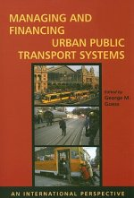 Managing and Financing Urban Public Transport Systems: An International Perspective