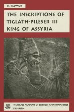 The Inscriptions of Tiglath-Pileser III, King of Assyria: Critical Edition, with Introductions, Translations and Commentary