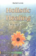 Holistic Healing: A Practical Guide