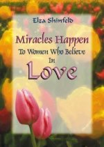 Miracles Happen to Women Who Believe in Love