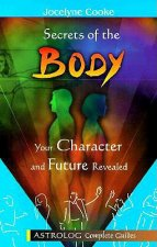 Secrets of the Body: Your Character and Future Revealed