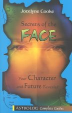 Secrets of the Face: Your Character and Future Revealed