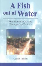 A Fish Out of Water: One Woman's Odyssey Through Gay Tel Aviv
