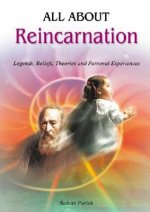 All about Reincarnation: Legends, Beliefs, Theories and Personal Experiences