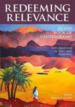 Redeeming Relevance in the Book of Deuteronomy: Explorations in Text and Meaning