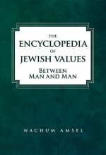The Encyclopedia of Jewish Values: Between Man and Man