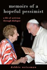Memoirs of a Hopeful Pessimist: A Life of Activism Through Dialogue