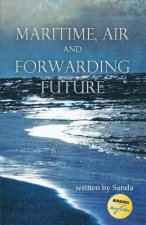 Maritime, Air and Forwarding Future