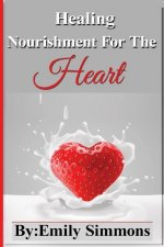 Diet Cookbook: Healing Nourishment for the Heart Sustenance for the Soul