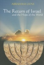 The Return of Israel and the Hope of the World