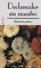 Declamador Sin Maestro = Poetry Reading Out Loud