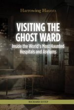 Visiting the Ghost Ward