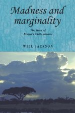 Madness and Marginality
