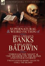 The Collected Supernatural & Weird Fiction of Mrs G. Linnaeus Banks and Mrs Alfred Baldwin