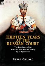 Thirteen Years at the Russian Court
