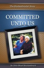 COMMITTED UNTO US
