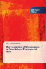 The Reception of Shakespeare in Colonial and Postcolonial India