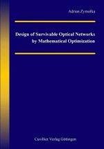 Design of Survivable Optical Networks by Mathematical Optimization