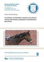 Der Einfluss von Romifidin, Ketamin und Lidocain auf den thermischen nozizeptiven Schwellenwert beim Pferd (Band 9)