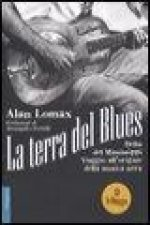 La terra del blues. Delta del Mississippi. Viaggio all'origine della musica nera. Con CD Audio