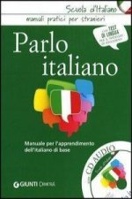 Parlo italiano. Manuale per l'apprendimento dell'italiano di base. Con CD Audio