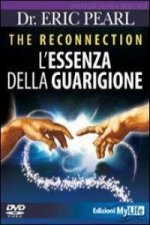 The reconnection. L'essenza della guarigione. DVD