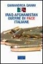 Iraq-Afghanistan. Guerre di pace italiane
