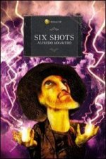 Six shots. Sei racconti del weird west