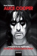 Alice Cooper... welcome to my nightmare... La vita del re dello shock rock