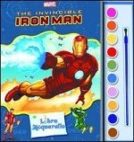 The invincible Iron Man. Libro acquerello. Con gadget