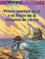 Primer Maestre Mutt y el Motin de la Maquina de Viento = First Mate Mutt and the Wind Machine Mutiny