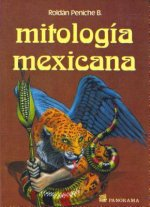 Mitologia Mexicana = Mexican Mythology