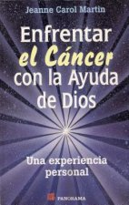 Enfrentar el Cancer Con la Ayuda de Dios = Facing Cancer with Help of God