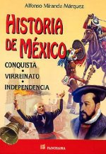 Historia de Mexico. Conquista, Virreinato, Independencia.: History of Mexico. Conquest, Independence.