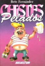 Chistes Pelados = Dirty Jokes