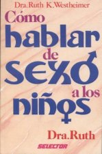 Como Hablar de Sexo a Los Ninos = How to Talk about Sex to Children