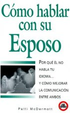 Como Hablar Con su Esposo, Esposa = How to Speak with Your Husband or Wife