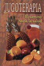 Jugoterapia: (El Camino Hacia la Salud) = Juice Therapy
