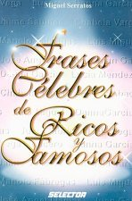 Frases Celebres de Ricos y Famosos = Celebrated Quotes of the Rich and Famous