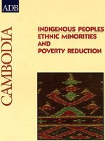 Indigenous Peoples: Ethnic Minorities and Poverty Reduction: Cambodia