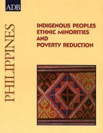 Indigenous Peoples: Ethnic Minorities and Poverty Reduction: Philippines