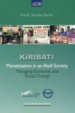 Monetization in an Atoll Society: Managing Economic and Social Change in Kiribati