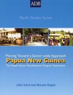 Papua New Guinea: The Health Sector Development Program Experience: Moving Toward a Sectorwide Approach
