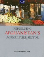 Rebuilding Afghanistan's Agriculture Sector