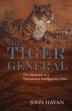 The Tiger General: The Memoirs of a Vietnamese Intelligence Chief