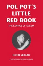 Pol Pot's Little Red Book: The Sayings of Angkar