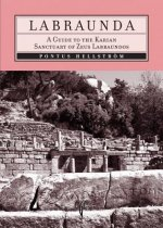 Labraunda: A Guide to the Karian Sanctuary of Zeus Labraundos